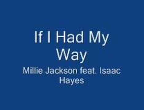 If I Had My Way- Millie Jackson feat. Isaac Hayes