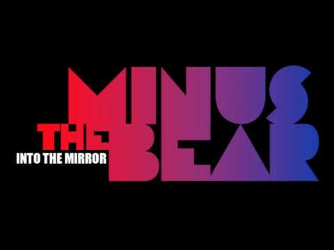 Minus the Bear - Into the Mirror