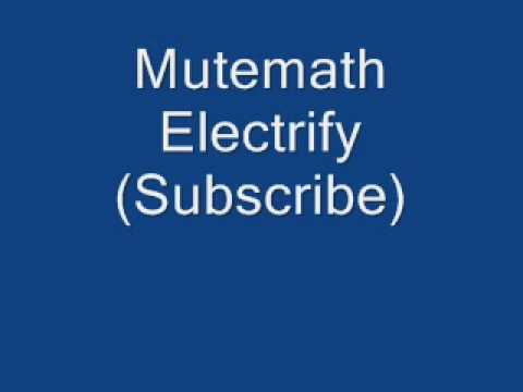 Mutemath - Electrify