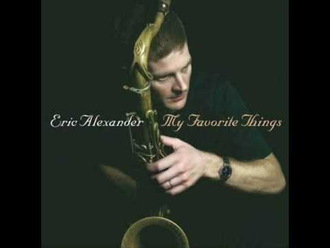 Jazz Sax / Eric Alexander Quartet - Lazy Bird ( John Coltrane ) - My Favorite Things 08