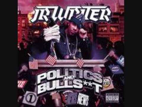 New JR Writer -Politics & Bullshit- How You Want It Bitch