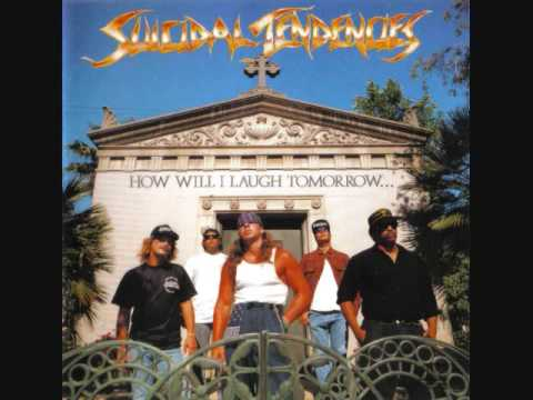 Suicidal Tendencies - How will I Laugh Tomorrow
