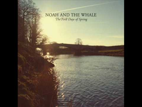 First days of spring- Noah and the whale new album