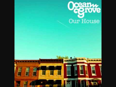 Ocean Grove - Our House (HQ)