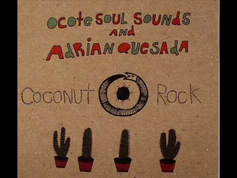 Ocote Soul Sounds and Adrian Quesada - Return of the Freak