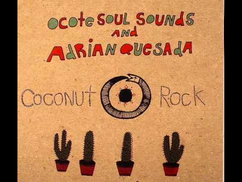 Ocote Soul Sounds & Adrian Quesada - Vendende saude and fe