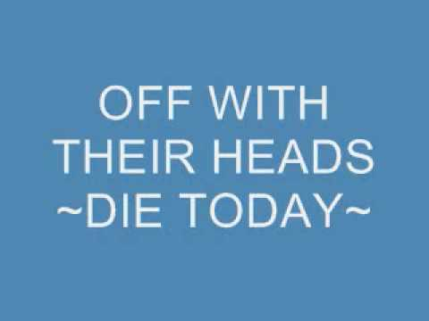 Off With Their Heads - Die Today