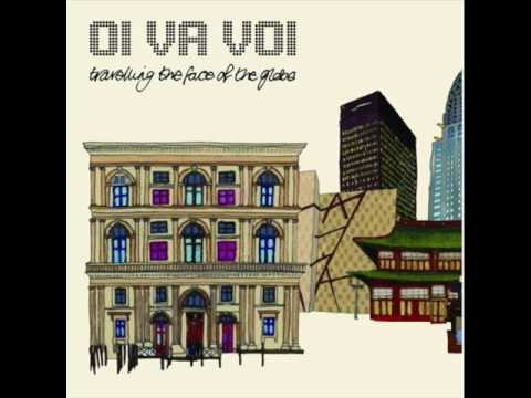 Travelling the face of the globe - Oi va voi