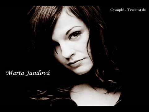 Oomph! - Marta Jandov�, Tr�umst du