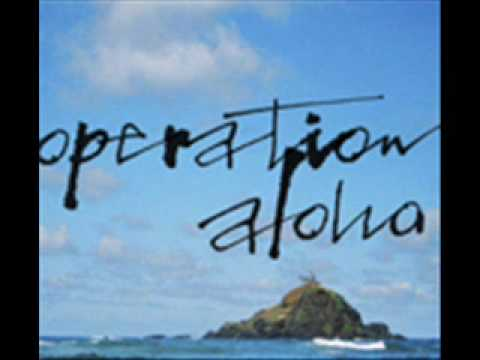 Operation Aloha - Disappointed Type