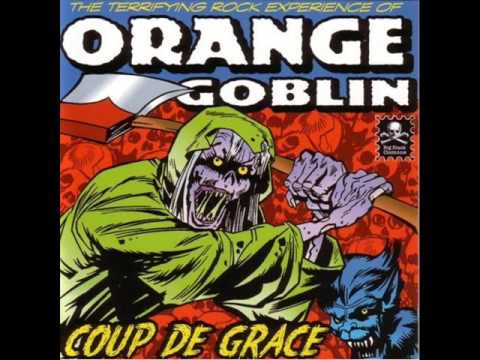 Orange Goblin - Your World Will Hate This (HQ)