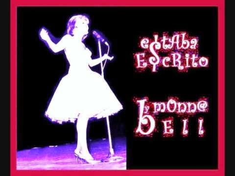 .::Estaba Escrito - Monna Bell::. (It Was Written - Monna Bell)