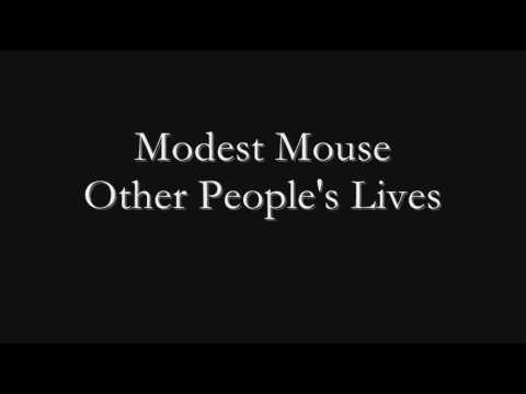 Modest Mouse - Other People`s Lives