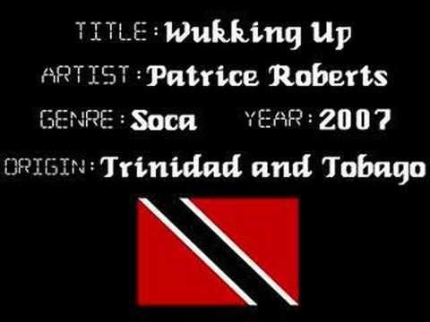 Patrice Roberts - Wukking Up - Trinidad Soca Music