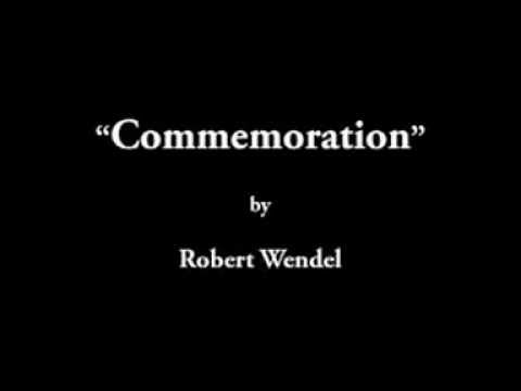 Commemoration by Robert Wendel