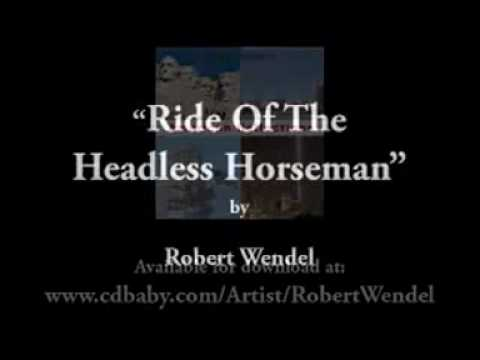 Ride Of The Headless Horseman by Robert Wendel