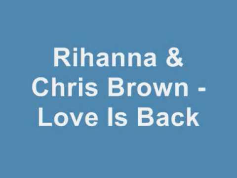 Rihanna & Chris Brown - Love Is Back (New 2009)
