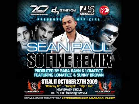 Sean Paul Official Remix SO FINE - produced BABA KAHN-LOMATICC-SUNNY BROWN Culture Shock Remix