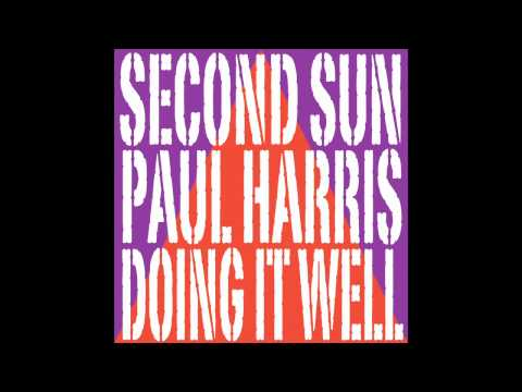 Second Sun & Paul Harris - Doing It Well