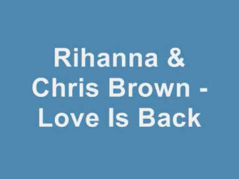 Rihanna & Chris Brown - Love Is Back (New 2009)