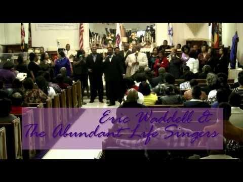 Eric Waddell & The Abundant Life Singers * St. Martin Church Anniversary Musical - pt. 2