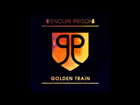 Penguin Prison - Golden Train [Original] HQ