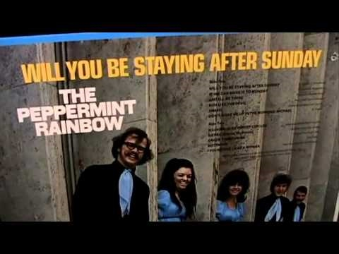 The Peppermint Rainbow - Will You Be Staying After Sunday - [STEREO]
