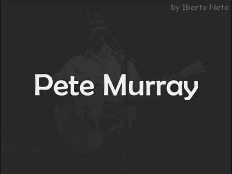 "Pete Murray - ""Please"" (Legendado)"