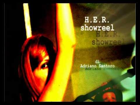 HER Showreel - di Adriano Santoro