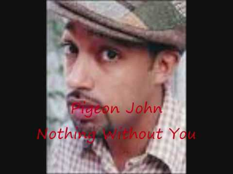 Pigeon John: Nothing Without You (Lyrics in description)