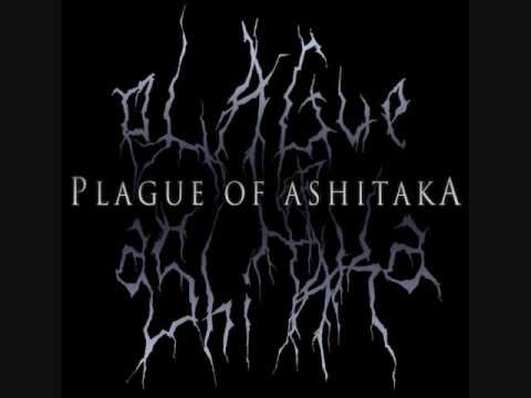 PLAGUE OF ASHITAKA-...AND BY TONIGHT (WE SHALL MORTIFY THE UNDEAD)