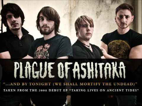 Plague of Ashitaka - And By Tonight (We Shall Mortify The Undead)