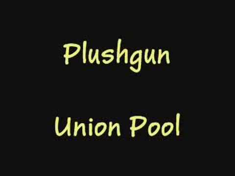 Plushgun- Union Pool