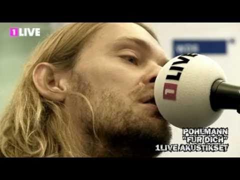 Pohlmann - F�r Dich (1Live Original live Version)