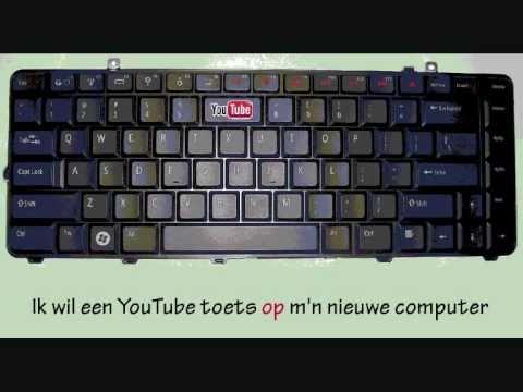 Ik wil een YouTube toets op m`n nieuwe computer