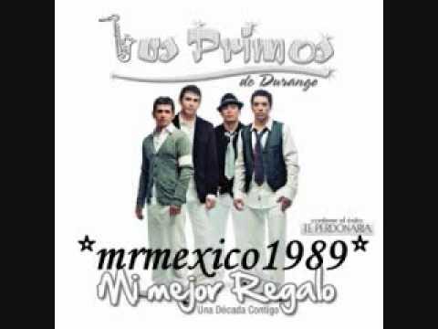 LOS PRIMOS DE DURANGO-MI MEJOR REGALO[2010]
