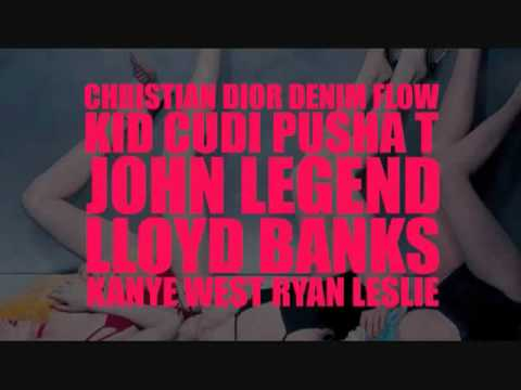 Kanye West - Christian Dior Denim Flow Ft. Kid Cudi, Pusha T, John Legend, Lloyd Banks & Ryan Leslie