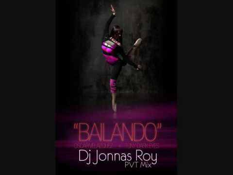 Oscar Vlzqz. & Tony Dark Eyes Ft. Chela Rivas - Bailando (Dj Jonnas Roy PVT Mix)