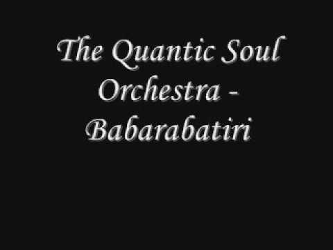 The Quantic Soul Orchestra - Babarabatiri