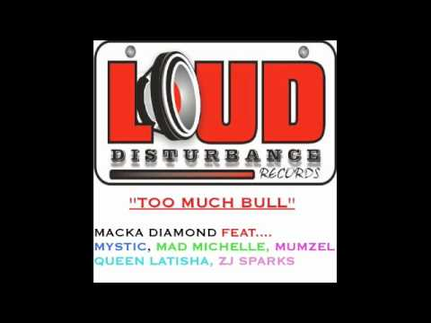 TOO MUCH BULL-MACKA DIAMOND feat.MYSTIC, MAD MICHELLE, MUMZEL, QUEEN LATISHA, ZJ SPARKS