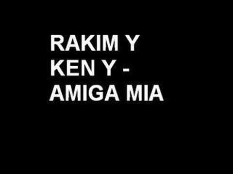 Rakim Y Ken Y - Amiga Mia