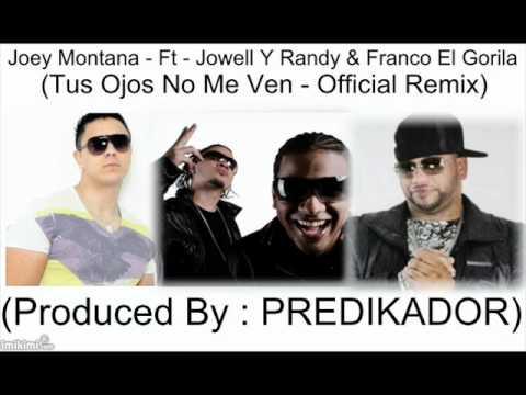 Tus Ojos No Me Ven - OFFICIAL REMIX - Joey Montana Ft Jowell y Randy & Franco El Gorila