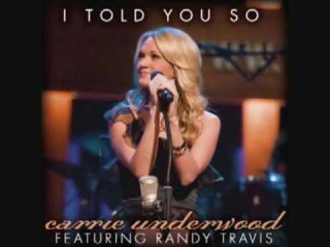 Carrie Underwood feat Randy Travis sing I Told You So Official New Single