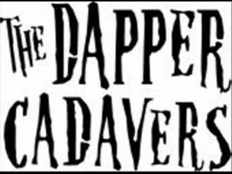 The Dapper Cadavers - dRuNkEn PaRtY