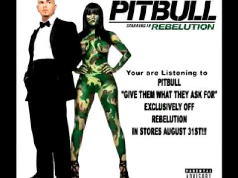 """Pitbull """"Give Them What They Ask For"""" Rebelution 8.31.09"""