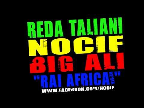 REDA TALIANI FEAT NOCIF & BIG ALI - RAI AFRICA (TUBE 2010-2011)