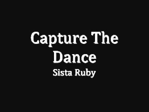 Capture the Dance - Sista Ruby
