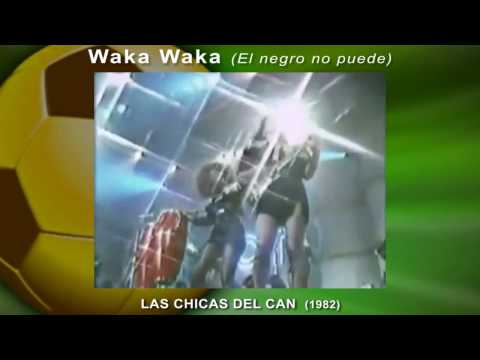 WAKA WAKA -Merengue version by Las Chicas del Can (80`s)