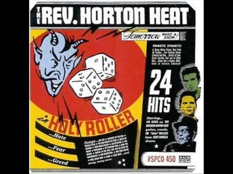 Reverend Horton Heat - Baby, I`m Drunk