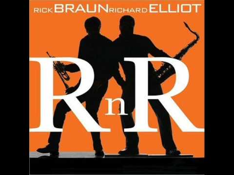 Rick Braun & Richard Elliot - Better Times